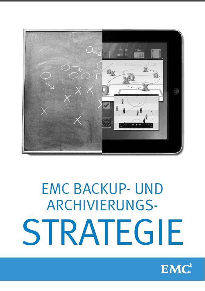 EMC Backup- und Archivierungs- Strategie
