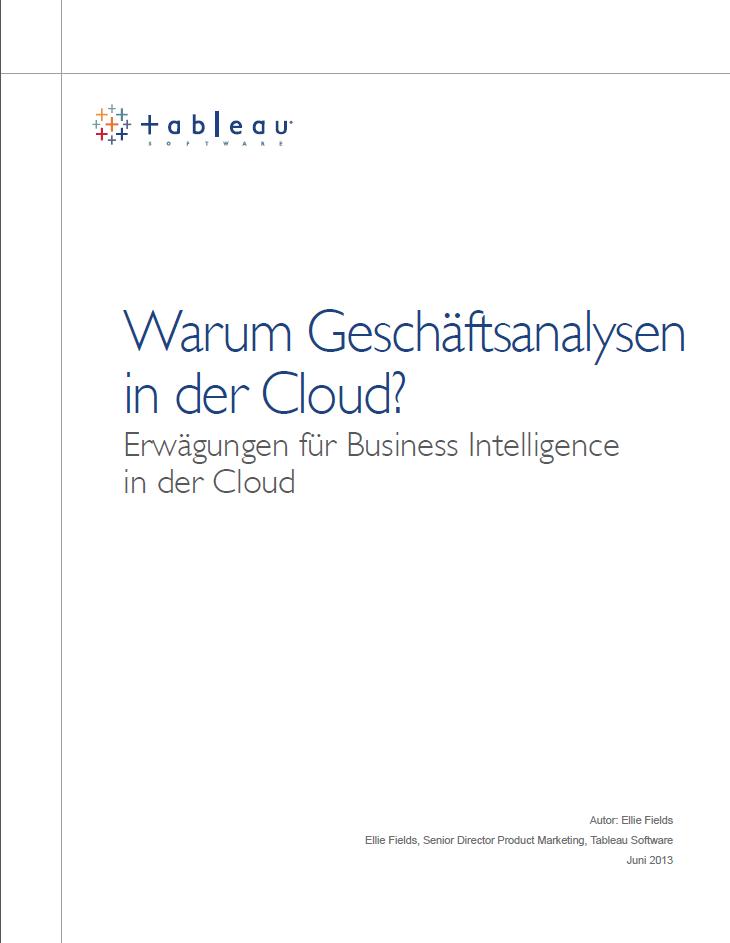 Warum Geschäftsanalysen in der Cloud? Erwägungen für Business Intelligence in der Cloud