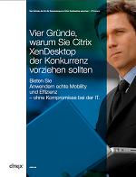Vier Gründe, warum Sie Citrix XenDesktop der Konkurrenz vorziehen sollten