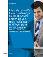 Mehr als reine VDI: Herausforderungen für die  IT bei der Förderung von mehr Flexibilität und Wachstum