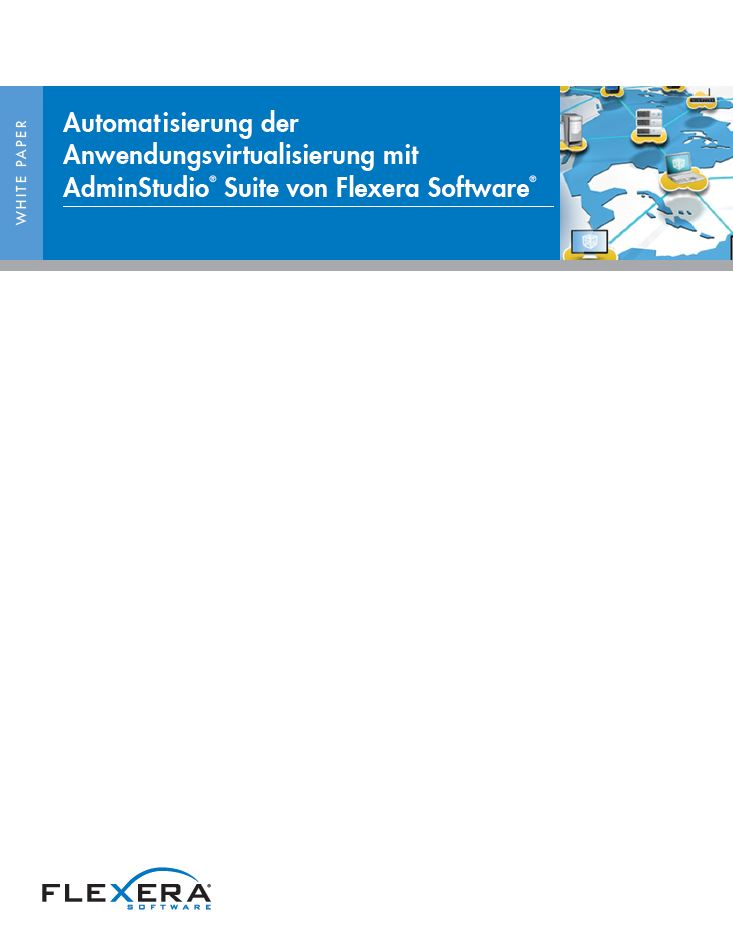 Automatisierung der Anwendungsvirtualisierung mit AdminStudio® Suite von Flexera Software®