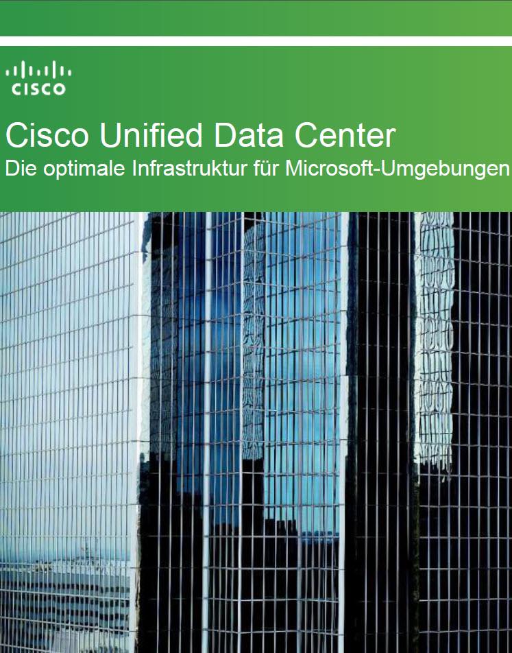 Cisco Unified Data Center – Die optimale Infrastruktur für Microsoft-Umgebungen und -Anwendungen