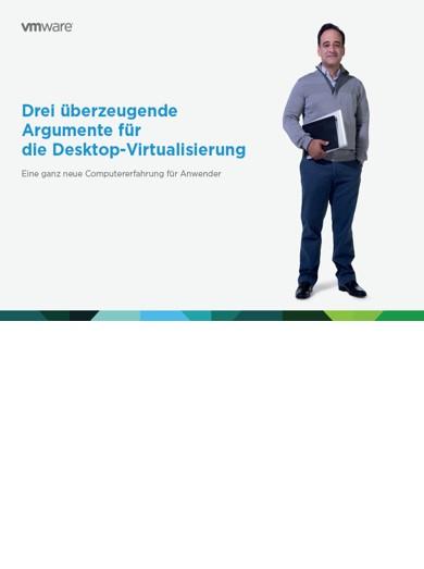 Drei überzeugende Argumente für die Desktop-Virtualisierung