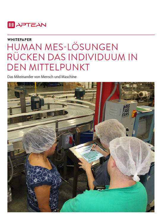 Manufacturing Execution Systems: Human MES-Lösungen rücken das Individuum in den Mittelpunkt