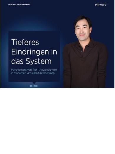 Tieferes Eindringen in das System – Management von Tier 1-Anwendungen in modernen virtuellen Unternehmen