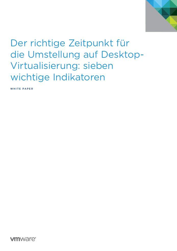 Der richtige Zeitpunkt für die Umstellung auf Desktop-Virtualisierung: sieben wichtige Indikatoren