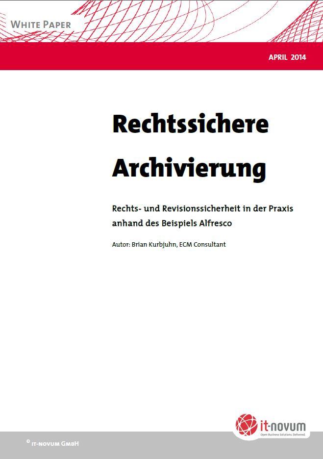 Rechtssichere Archivierung in der Praxis anhand des Beispiels Alfresco