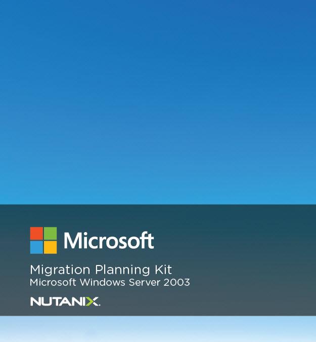 Migrieren Sie von Windows Server 2003 und virtualisieren Sie Ihr Datacenter mit Nutanix