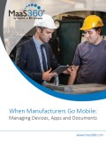 When Manufacturers Go Mobile: Managing Devices, Apps and Documents