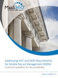 Addressing NIST and DOD Requirements for Mobile Device Management (MDM) - Essential Capabilities for Secure Mobility