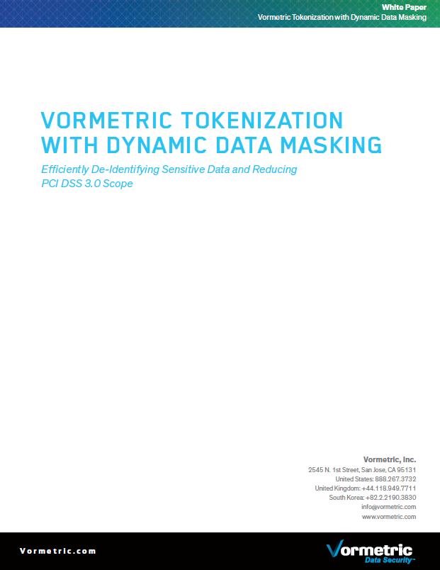 Vormetric Tokenization With Dynamic Data Masking