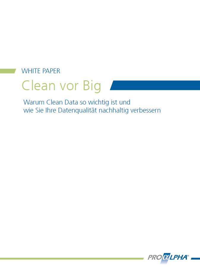 Clean vor Big – Warum Clean Data so wichtig ist und wie Sie Ihre Datenqualität nachhaltig verbessern