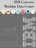 IBM Concrete Modular Data Center - <br>Das Standard-Rechenzentrum