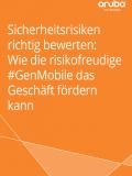 Sicherheitsrisiken richtig bewerten: Wie die risikofreudige #GenMobile das Geschäft fördern kann