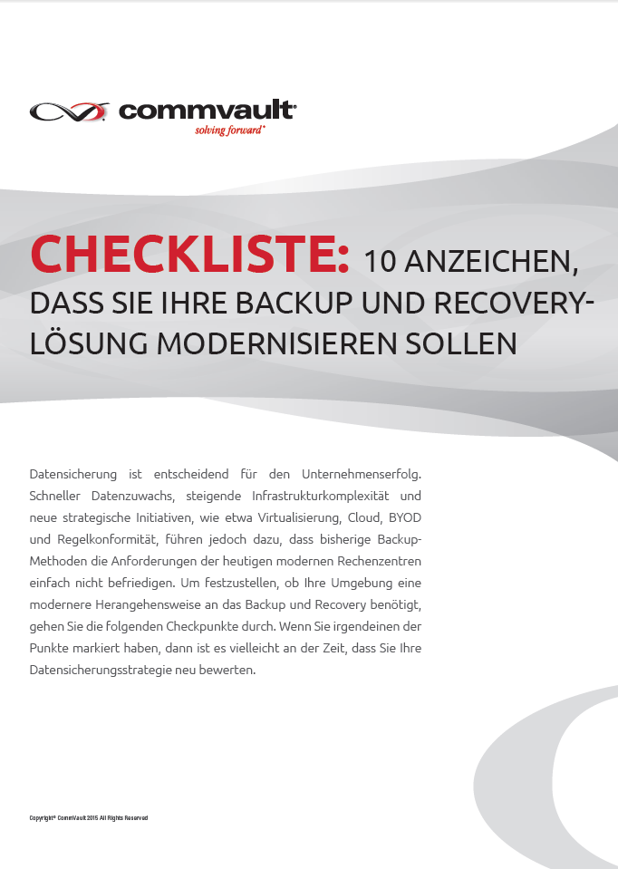 Checkliste: 10 Anzeichen, dass Sie Ihre Backup und Recovery-Lösung modernisieren sollen