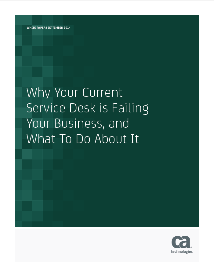 Why Your Current Service Desk is Failing Your Business, and What To Do About It