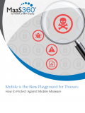 Mobile is the New Playground for Thieves: How to Protect Against Mobile Malware