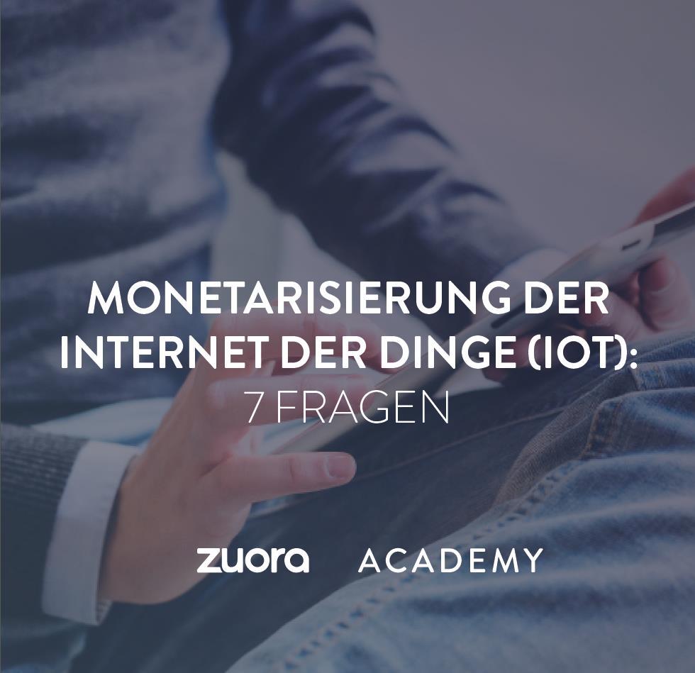 Monetarisierung des Internet der Dinge (IOT): 7 Fragen