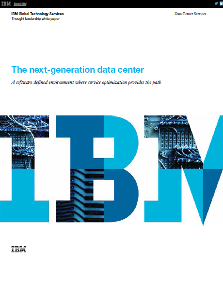 The next-generation data center – A software defined environment where service optimization provides the path