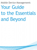 Mobile Device Management:  Your Guide to the Essentials and Beyond