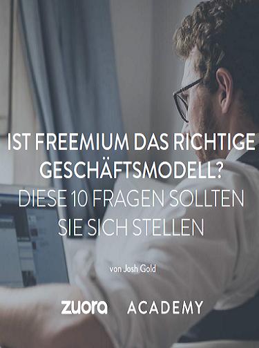 Leitfaden: Ist Freemium das richtige Geschäftsmodell?  – Diese 10 Fragen sollten Sie sich stellen