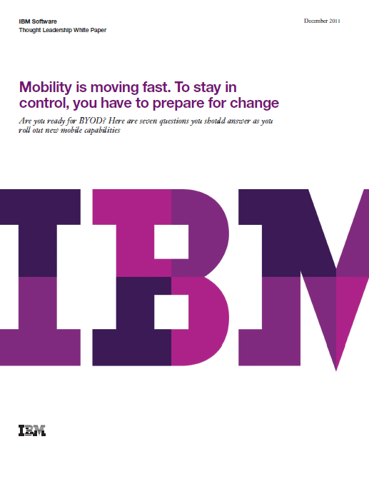 Are you ready for BYOD? – Mobility is moving fast. To stay in control, you have to prepare for change