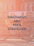 Innovative Abo-Preis Strategien