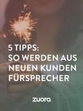 5 Tipps: So werden aus neuen Kunden Fürsprecher