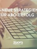 6 neue Strategien für ABO-Erfolg
