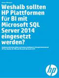 Weshalb sollten HP Plattformen für BI mit Microsoft SQL Server 2014 eingesetzt werden?