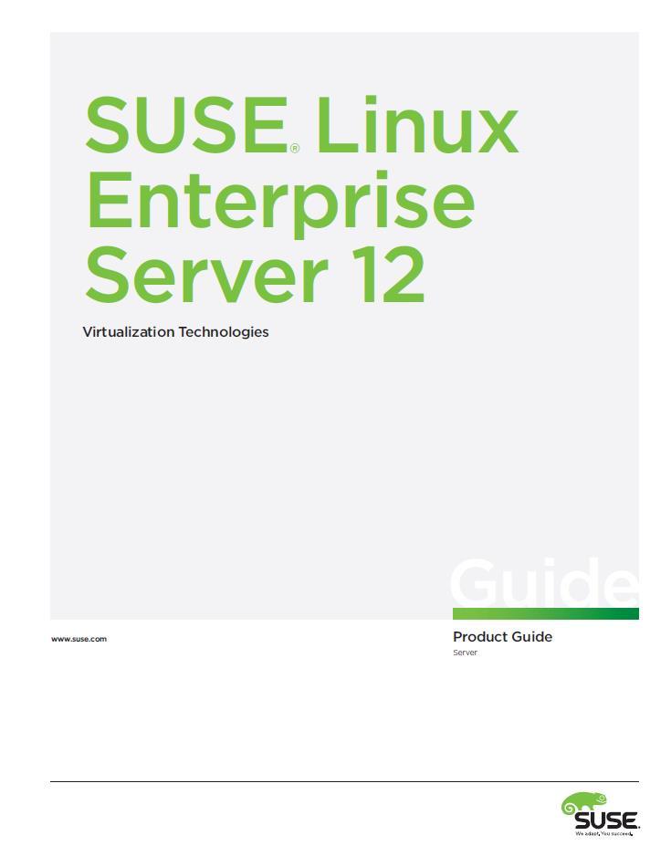 SUSE® Linux Enterprise Server 12 Virtualization Technologies