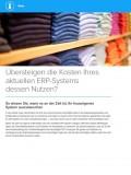 Übersteigen die Kosten Ihres aktuellen ERP-Systems dessen Nutzen?
