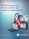 Die Bedeutung von Windows 10 für das moderne Unternehmen