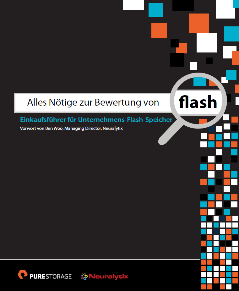 Alles Nötige zur Bewertung von Flash — Ein Buyer's Guide für Unternehmens-Flash-Speicher