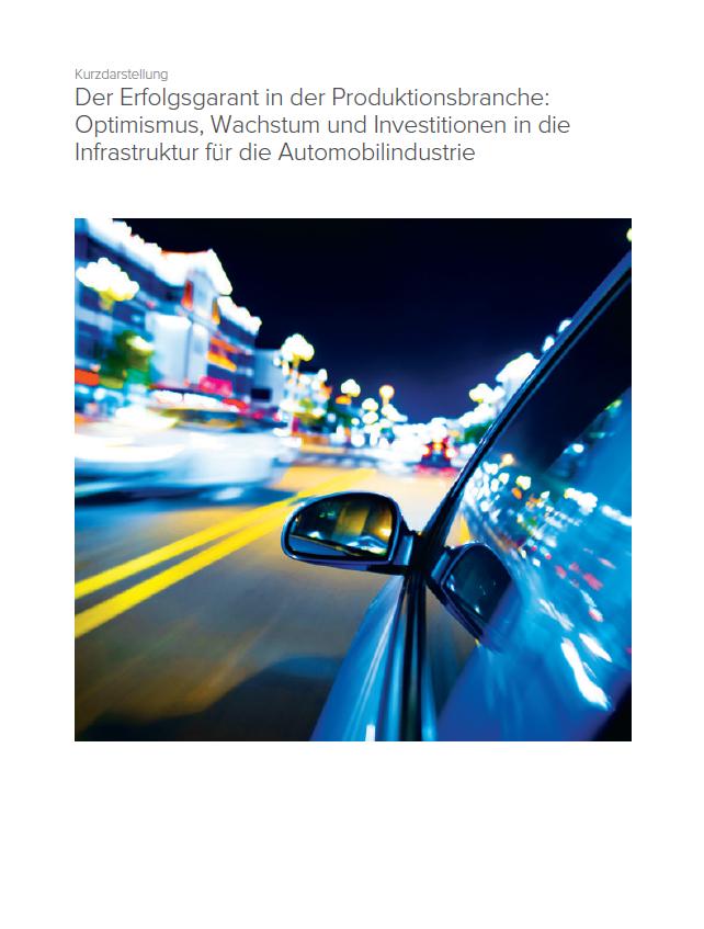 Der Erfolgsgarant in der Produktionsbranche: Optimismus, Wachstum und Investitionen in die Infrastruktur für die Automobilindustrie
