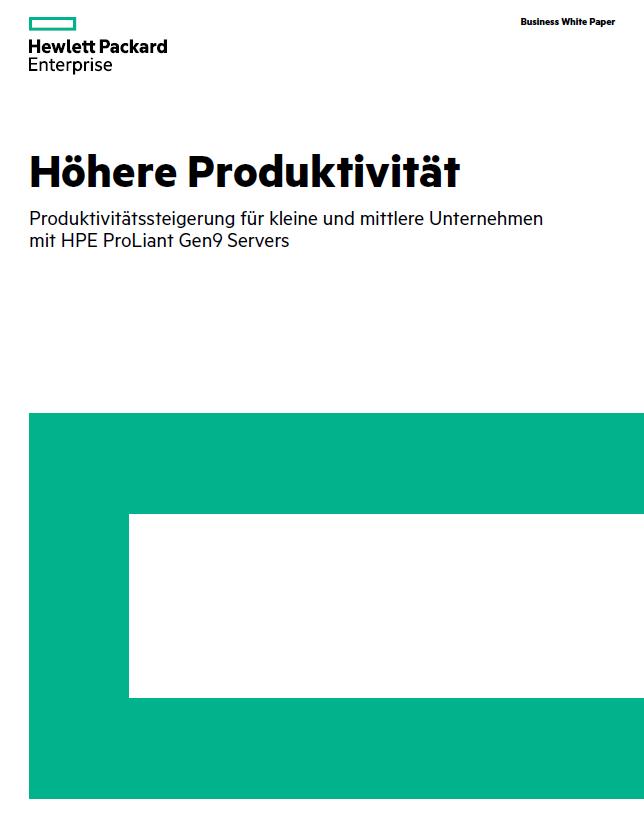 Produktivitätssteigerung für kleine und mittlere Unternehmen mit HPE ProLiant Gen9 Servers