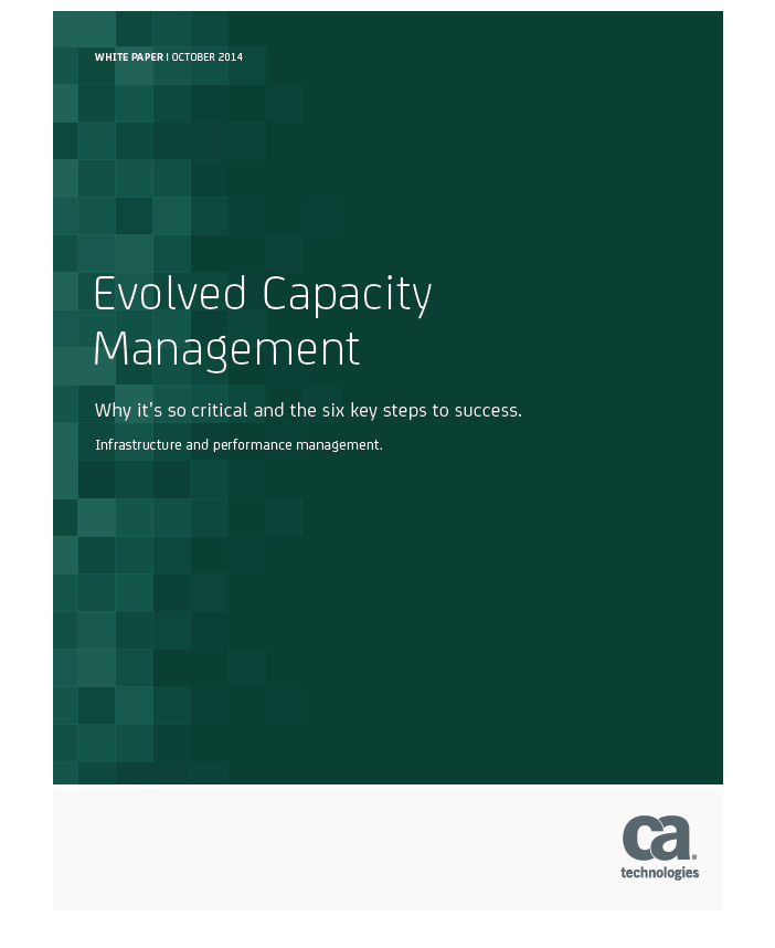 Evolved Capacity Management: Why it's so critical and the six key steps to success.
