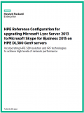 HPE Reference Configuration for upgrading Microsoft Lync Server 2013 to Microsoft Skype for Business 2015 on HPE DL380 Gen9 servers
