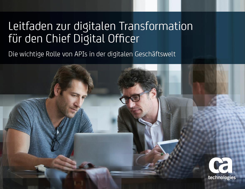 Leitfaden zur digitalen Transformation für den Chief Digital Officer – Die wichtige Rolle von APIs in der digitalen Geschäftswelt