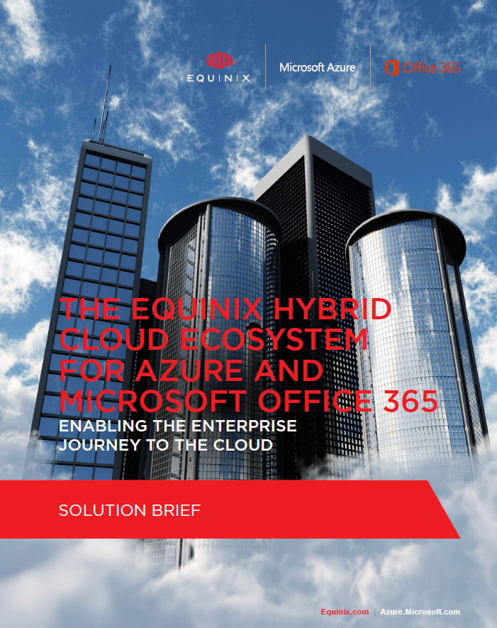 The Equinix Hybrid Cloud Ecosystem For Azure And Microsoft Office 365