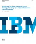 Sorgen Sie mit einer Enterprise Cloud Strategy Roadmap für ein zukunftssicheres Geschäftsmodell