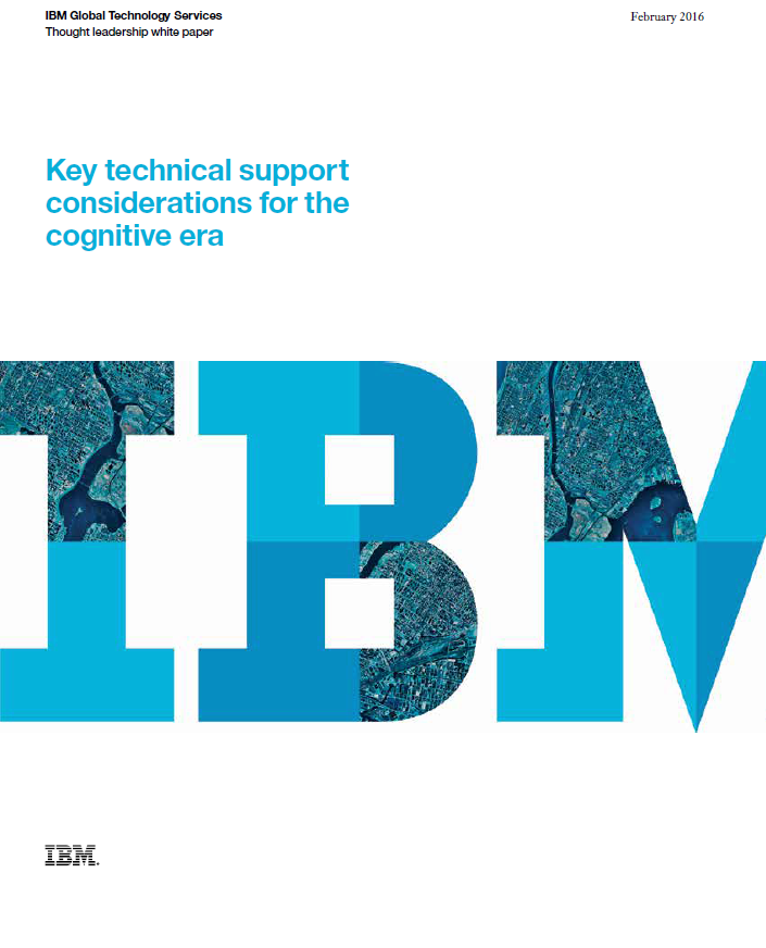 Key technical support considerations for the cognitive era