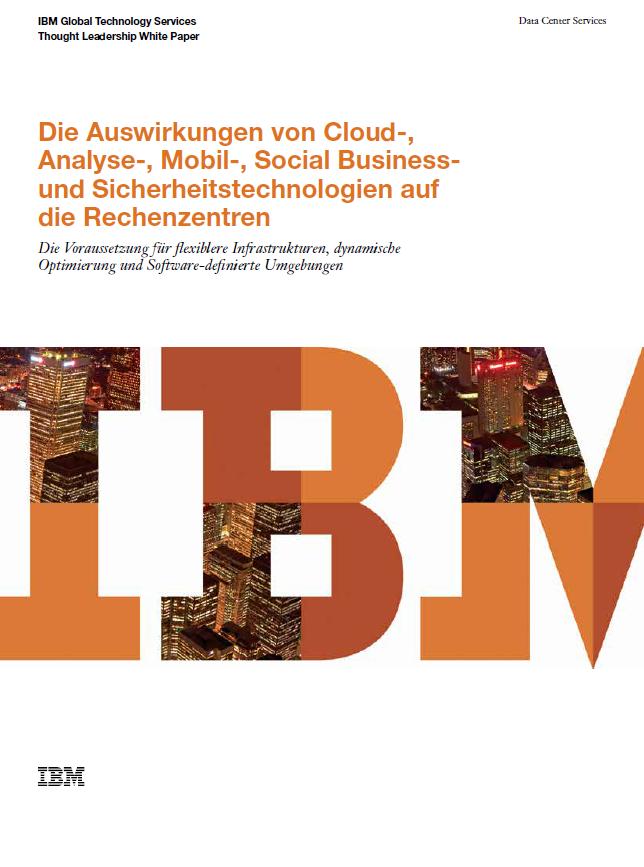 Die Auswirkungen von Cloud-, Analyse-, Mobil-, Social Business und Sicherheitstechnologien auf die Rechenzentren