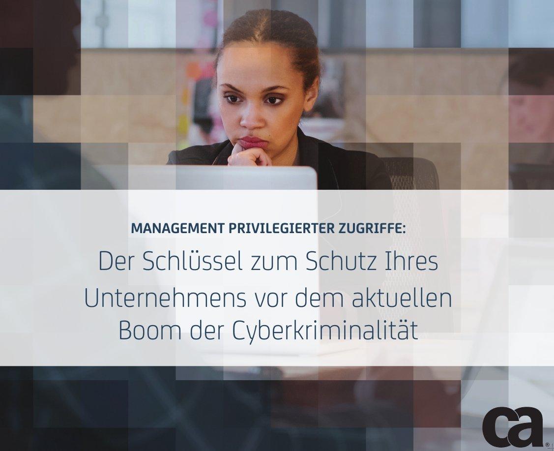 Management privilegierter Zugriffe: Der Schlüssel zum Schutz Ihres Unternehmens vor dem aktuellen Boom der Cyberkriminalität