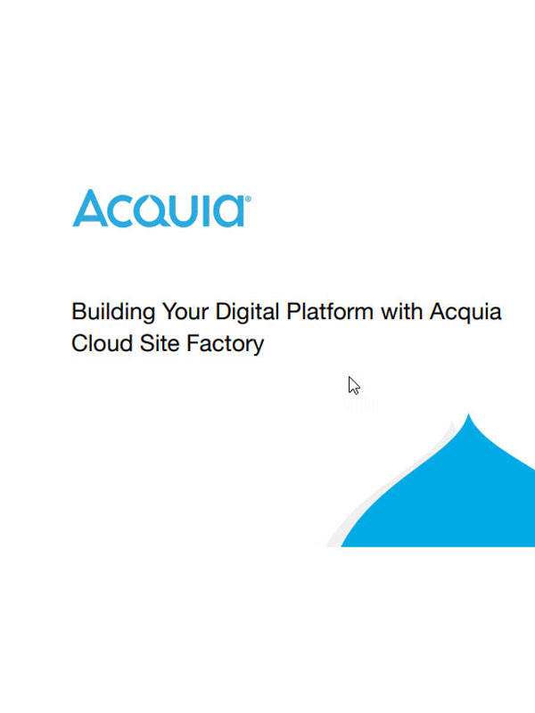 Building Your Digital Platform with Acquia Cloud Site Factory