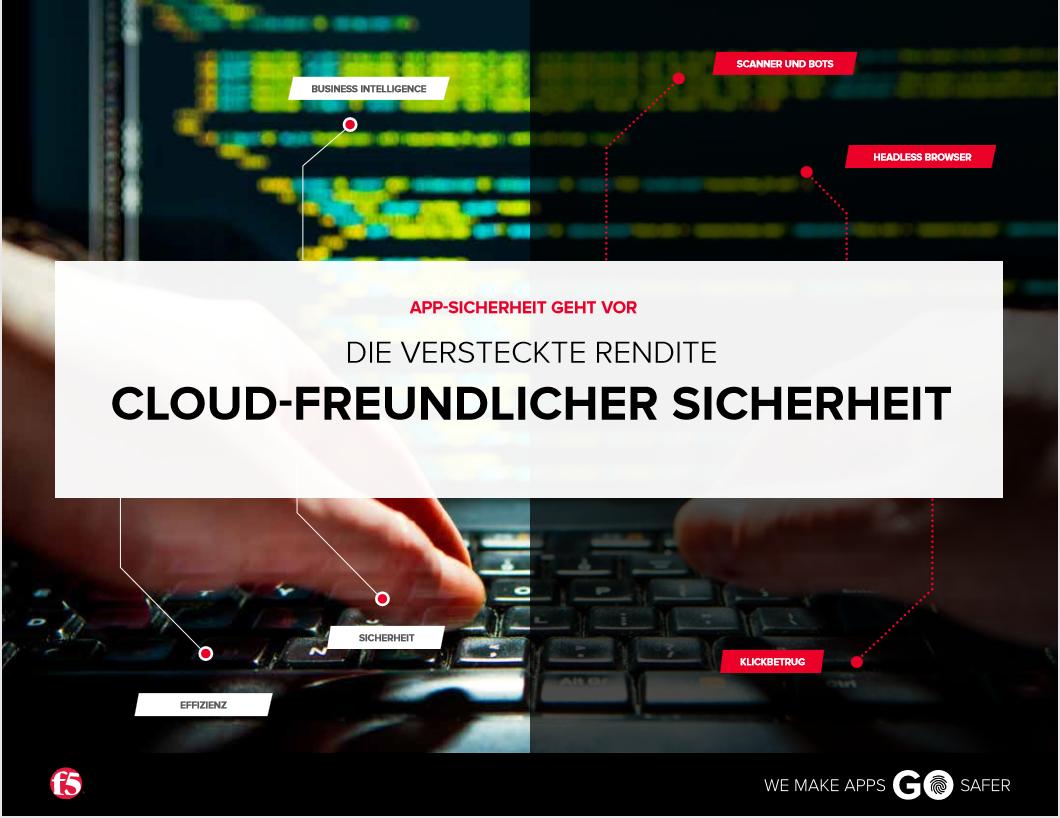 Die versteckte Rendite Cloud-freundlicher Sicherheit