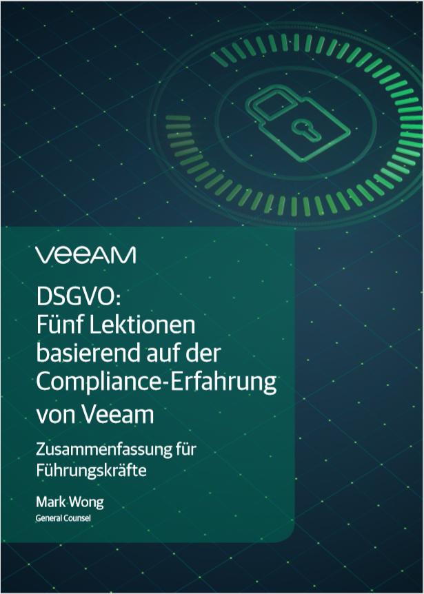 DSGVO: Fünf Lektionen basierend auf der Compliance-Erfahrung von Veeam