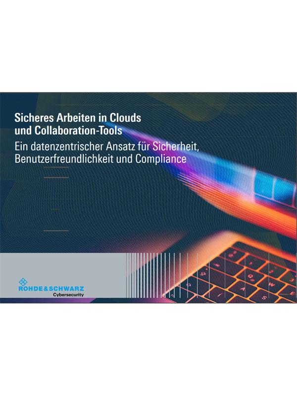 Sicheres Arbeiten in Clouds und Collaboration-Tools: Ein datenzentrischer Ansatz für Sicherheit, Benutzerfreundlichkeit und Compliance