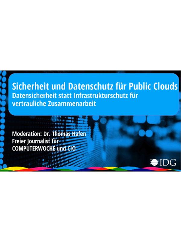 Sicherheit und Datenschutz für Public Clouds: Datensicherheit statt Infrastrukturschutz für vertrauliche Zusammenarbeit