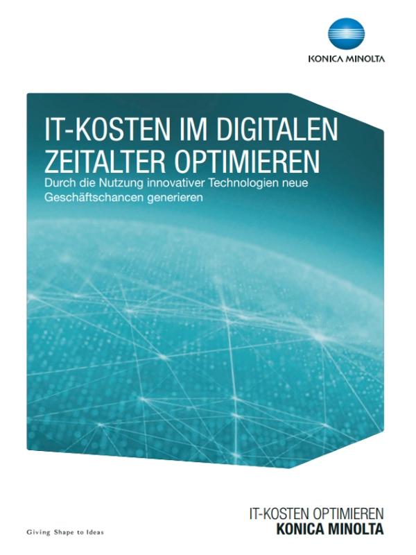 IT-Kosten im digitalen Zeitalter optimieren – Nutzen Sie innovative Technologien und generieren Sie neue Geschäftschancen